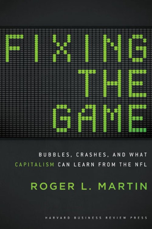 Fixing the Game by Roger Martin