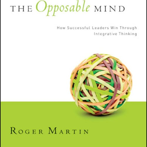 The Opposable Mind by Roger Martin