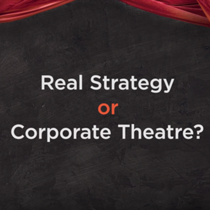 Roger Martin Real strategy or Corporate theatre
