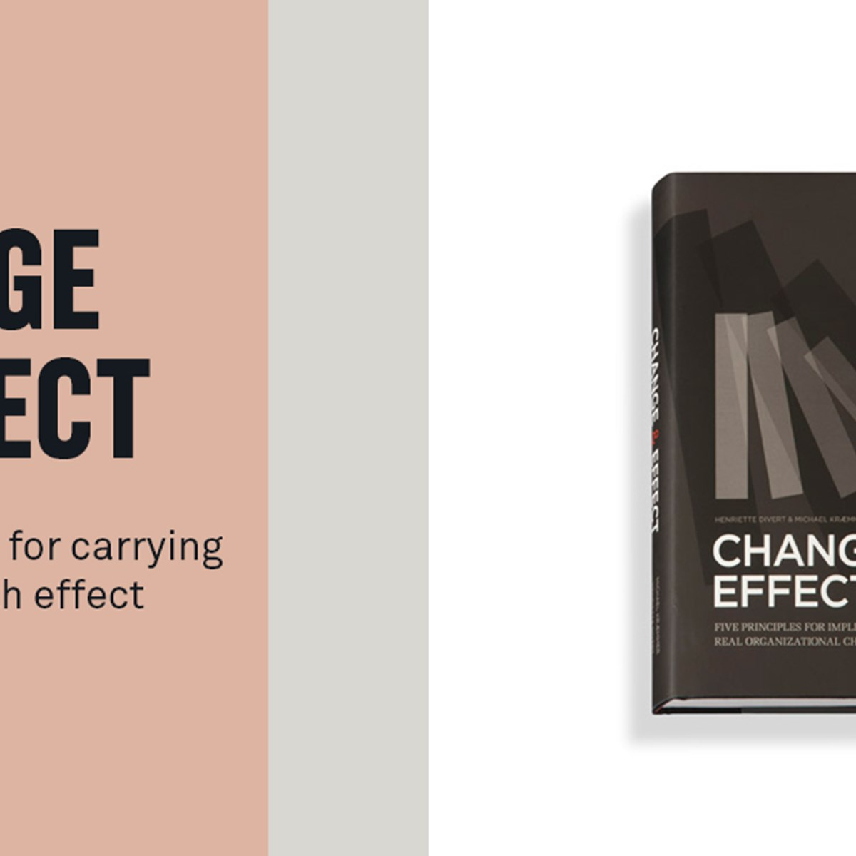 Change and Effect - Five principles for carrying out change with effect