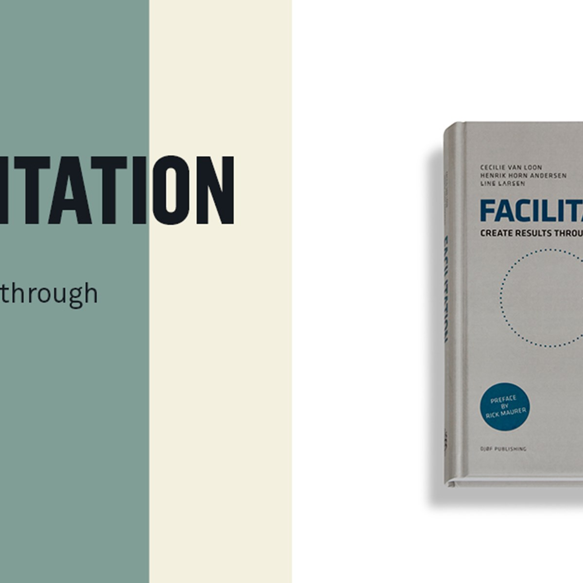 Facilitation: Create impact through involvement