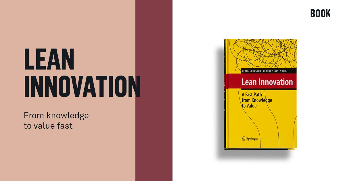 Lean Innovation - A Fast Path from Knowledge to Value