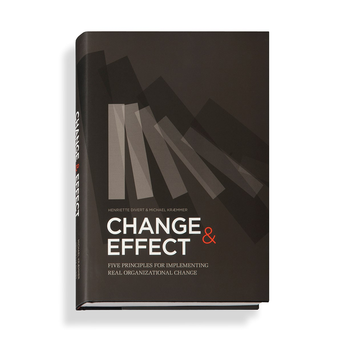 Change and Effect: Five principles for carrying out change with effect