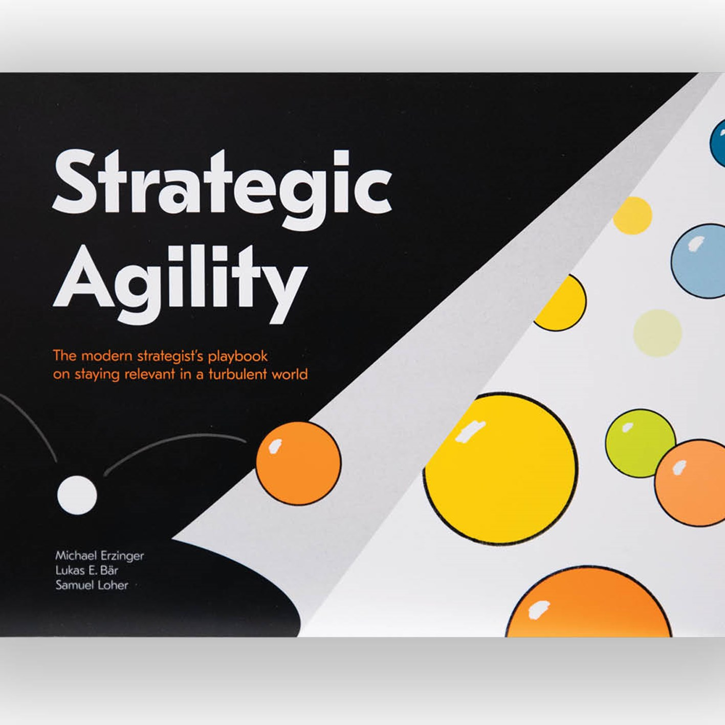 Strategic agility is the modern strategist's handbook on staying relevant in a turbulent world.